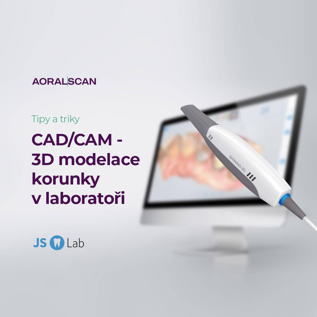 CAD/CAM – 3Dmodelace korunky vlaboratoři